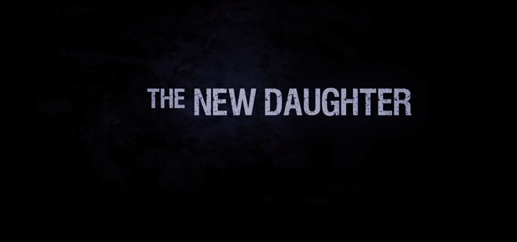 THE NEW DAUGHTER 2009